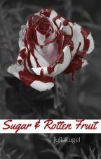 Sugar & Rotten Fruit by juliakugel