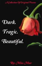 Dark. Tragic. Beautiful. by dear_miss_mar