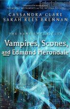 Las crónicas de Magnus Bane #3: Vampiros,Panecillos y Edmund herondale by WalkingIntheMoon