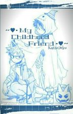 [Completed!] My Childhood Friend ~ AU ~ (KatsuDeku/BakuDeku) ♥ by Franziescha13