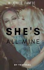 She's All Mine by thatjgal