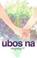 Ubos na by mingming19