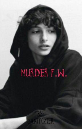 Murder F.W. by ardvxs