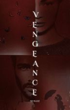 VENGEANCE ✔ by ssybahz