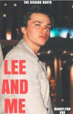 Lee and Me - The Kissing Booth fanfiction by noahflynnxox
