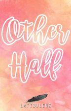 Other Half (STU#1) by PenOfEnzy
