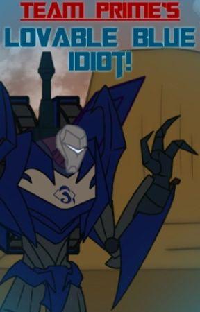 Team Prime's Lovable Blue Idiot  by BattleDroid1106