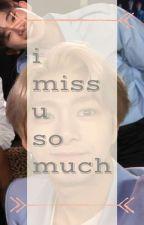 i miss u so much by hyungwonhonunevi