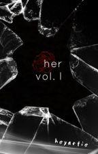 her: vol. I by heyartie