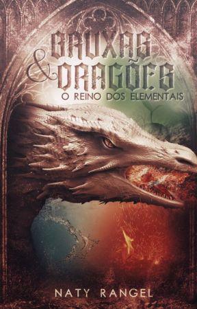 Bruxas e Dragões - O Reino dos Elementais (APENAS INTRO) by natyrangel