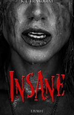 INSANE (Trilogia Insane - Livro 1) by KCFranquini