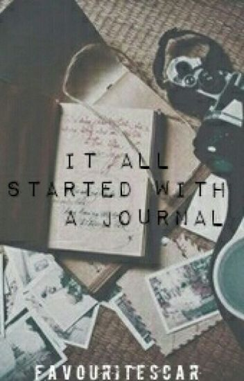 It all started with a journal