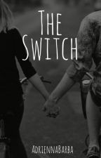 The Switch [COMPLETED] by AdriennaBarba