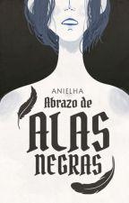 Abrazo de Alas Negras (nanowrimo 2018) by Anielha