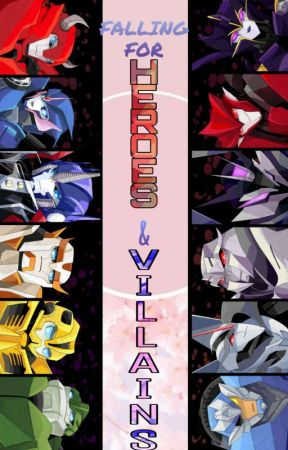 Falling for the heroes and the villain [ Transformers X