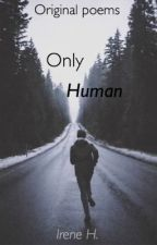 Only Human by poetry_001