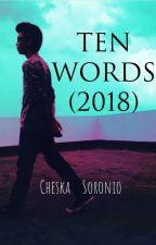Ten Words Thoughts (2018) by CheskaMhaeSoronio