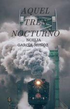 Aquel Tren Nocturno by Books_N