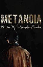Metanoia (Merlin Fanfiction)  by TheSenselessReader