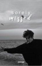 Sorely Missed | revamped by jyangg