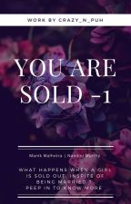 YOU ARE SOLD -1  by crazy_n_puh