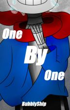 One By One (COMPLETED)(A UnderTale Genocide Story) by BubblyShip
