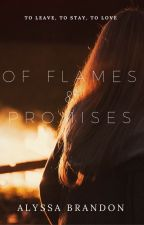 Of Flames & Promises (Short) by AlyssaBrandon