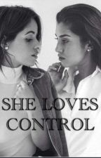 She Loves Control  by Bitchiamtheworst