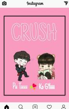 / CRUSH / by Lyla_194