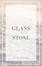 Glass & Stone | Rants,Tags, Misc. by Padfootyy