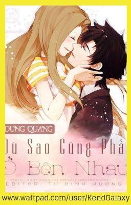 [NT] [Edit-Hoàn] Dù sao cũng phải ở bên nhau - Dung Quang