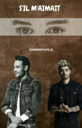 S'il m'aimait [Ziam] by ZiamIsMyLife-12