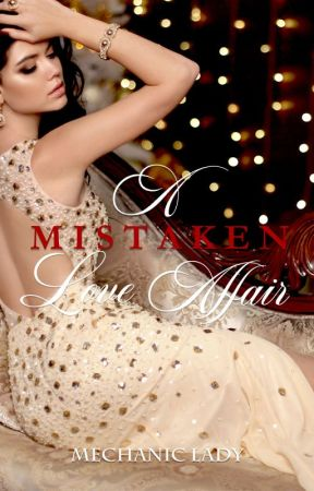 A Mistaken Love Affair by mechanic_lady