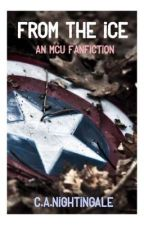 From The Ice || a Marvel Studios Fanfic by CANightingale