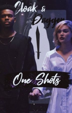 Cloak And Dagger One Shots Lost Without You Wattpad