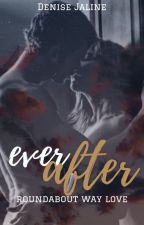 Ever After IV - Adelaide & Landon by xfairytalewriter