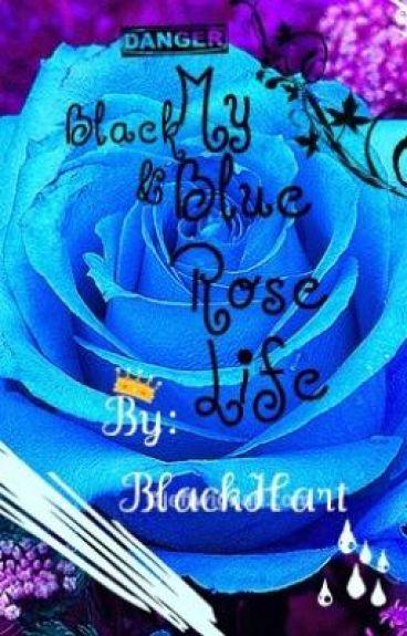 Black & Blue Rose Life
