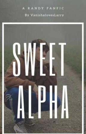 Sweet Alpha || Randy ✔ by Vanishaloveslarry