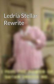 Ledria Stellar Rewrite by CoraCassieStories