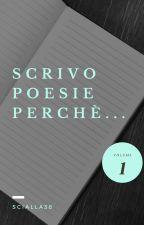 Scrivo poesie perché... by scialla38