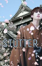 Stutter [J.JK FF]  by Army_and_lovatic