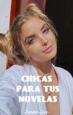 Chicas para tus Novelas by -Tender-Girl-