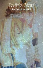 To The Stars ~Nalu~ by Naritachi02