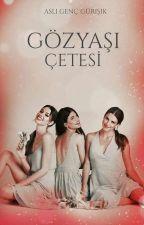 GÖZYAŞI ÇETESİ(tamamlandı) by asli1909