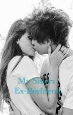 My Sisters Ex-Boyfriend by serena8292000