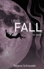 I don't fall in love | Wattys2018  by writertjs