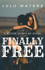 Being Free (BOOK 3) by cassielulu27