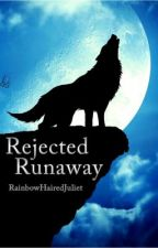 Rejected Runaway by RainbowHairedJuliet