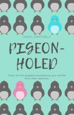 Pigeon-Holed by sweet_creature_x