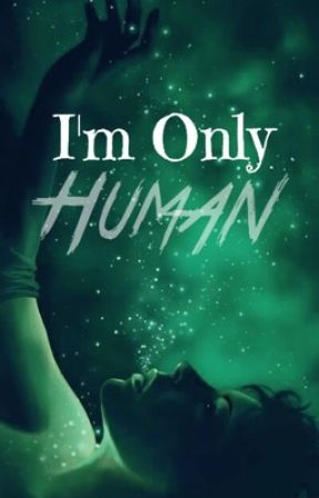 I'm Only Human by Plumedanseuse